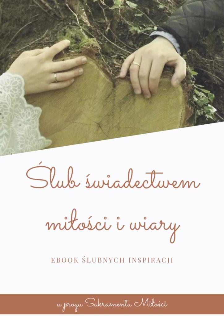 """""""Ślub świadectwem miłości i wiary"""" - Ebook ślubnych inspiracji"""