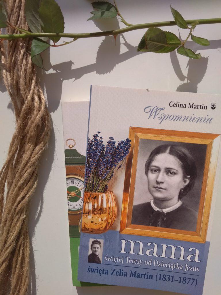 Mama świętej Teresy od Dzieciątka Jezus - Celina Martin
